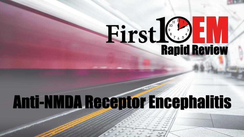 Rapid Review: anti-NMDA receptor encephalitis