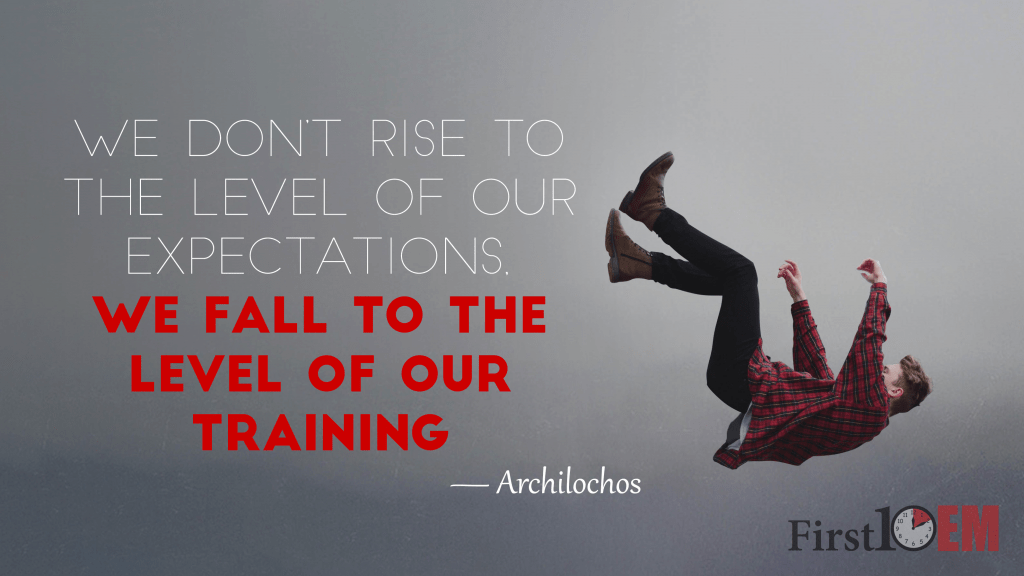 We fall to the level of our training under stress