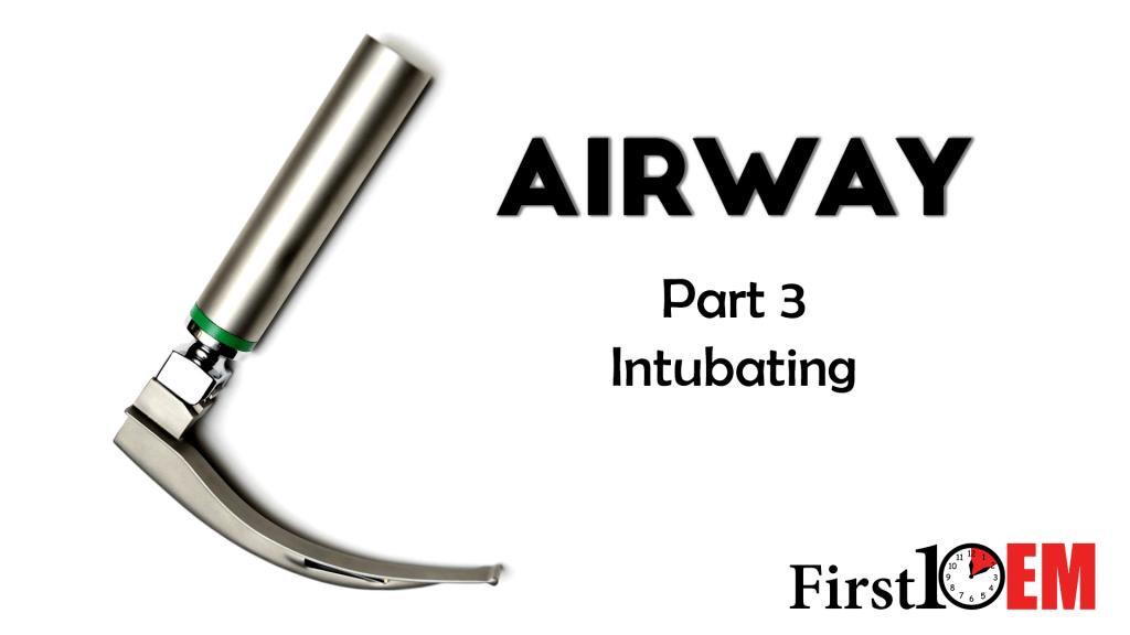 Emergency Airway Management Part 3: Intubation - the procedure ...