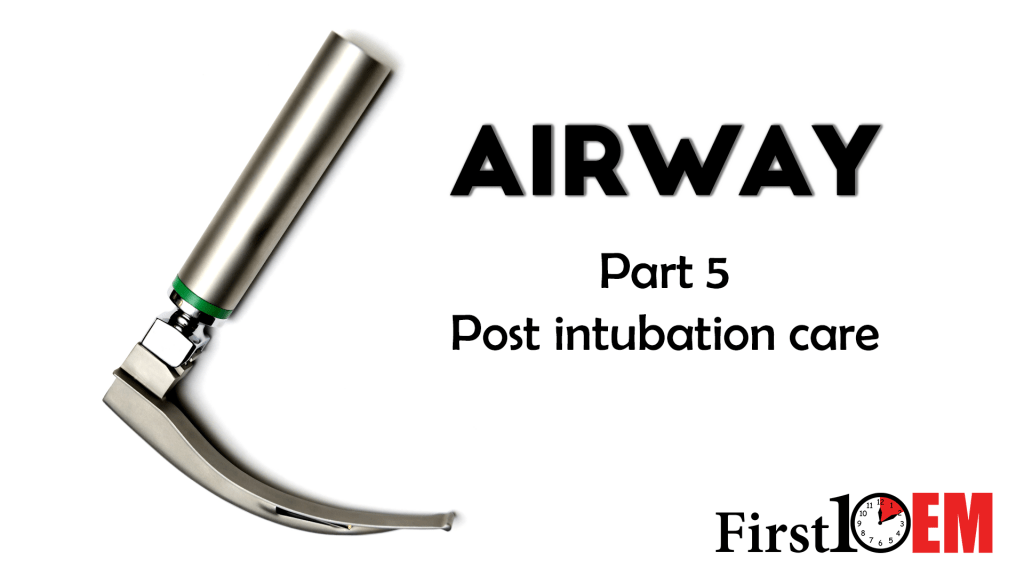 Airway series Post intubation care