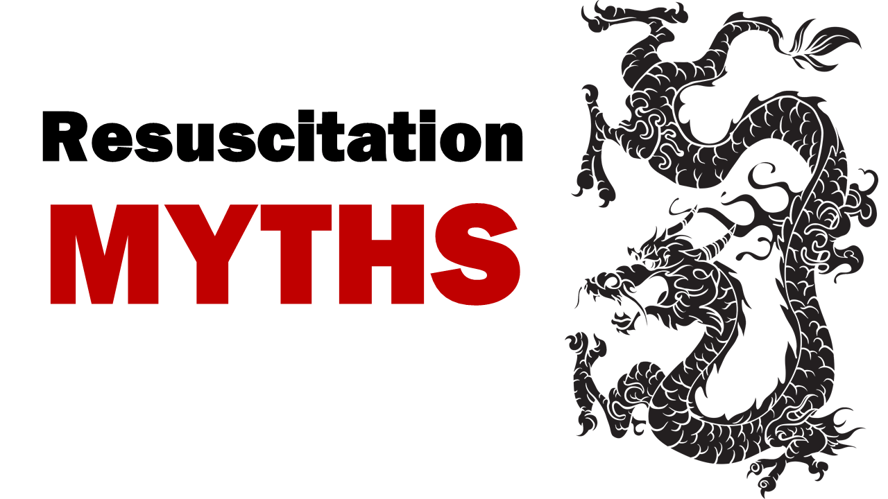 Resuscitation myths for CAEP 2018