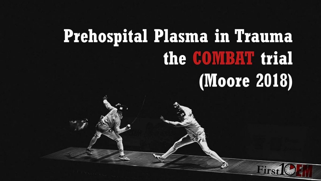 Another trial of prehospital plasma for trauma (COMBAT)