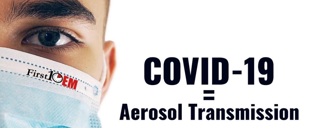 Covid-19 is spread by aerosol transmission