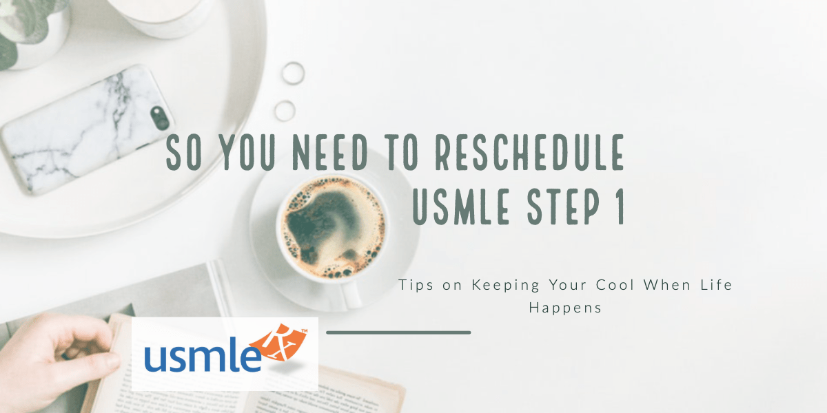 Rescheduling USMLE Step 1-2
