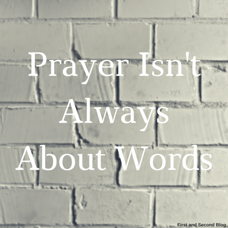 Prayer isn't always about the words you say.