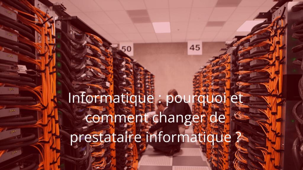 Informatique : pourquoi et comment changer de prestataire informatique ?