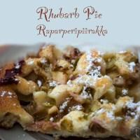 Rhubarb Pie + Vanilla sauce / Raparperipiirakka + vaniljakastike