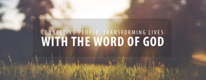 Connecting people, transforming lives, with the Word of God