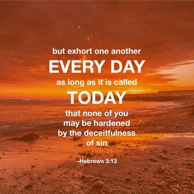 Hebrews 3:13 Today