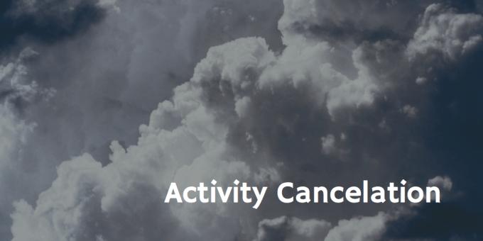 activity cancelation