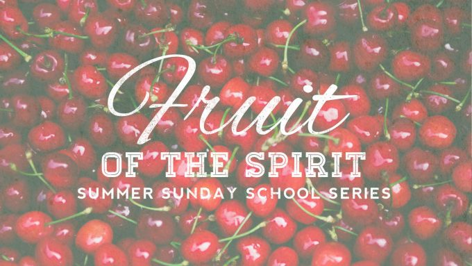 Fruit of The Spirit Adult Sunday School Series