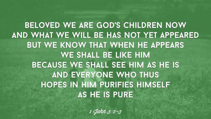 Beloved We Are God's Children Now