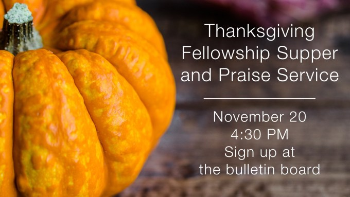 Thanksgiving Fellowship Soup Supper and Praise Service