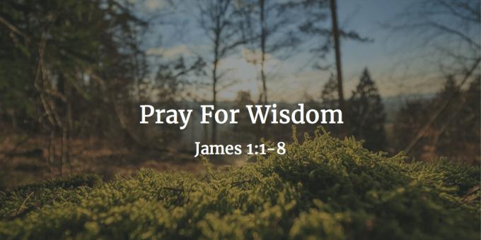 Pray for Wisdom