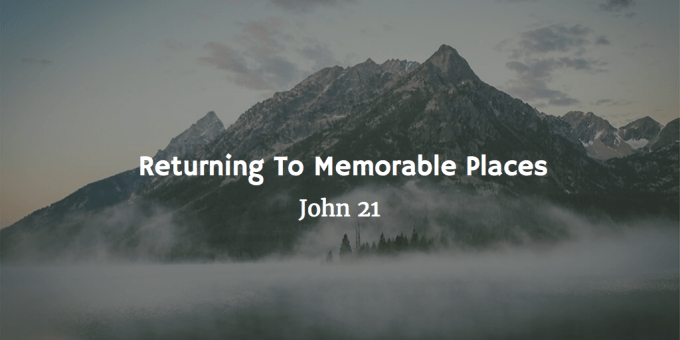 Returning To Memorable Places