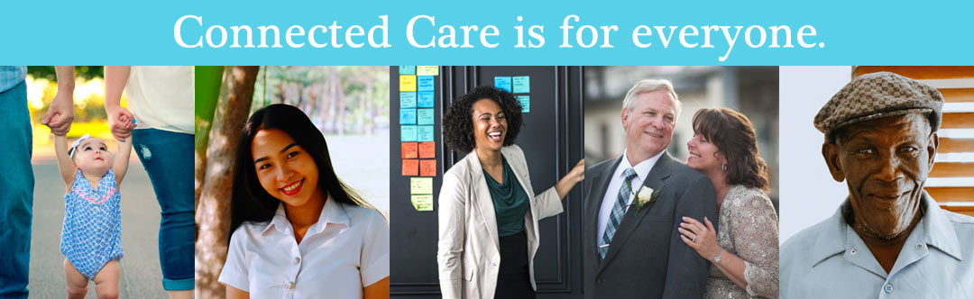 connected care benefits for everyone