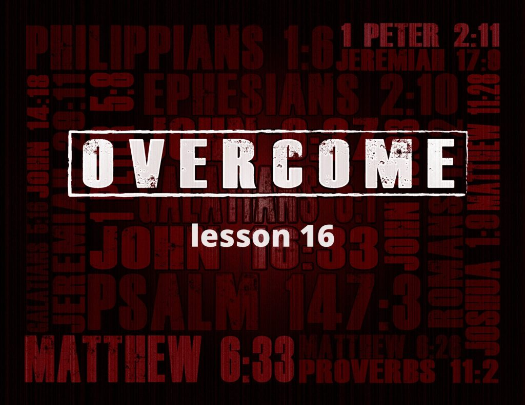 Bible Study Lesson on Addiction - Week 16 of the Overcome Curriculum by Joshua Staton