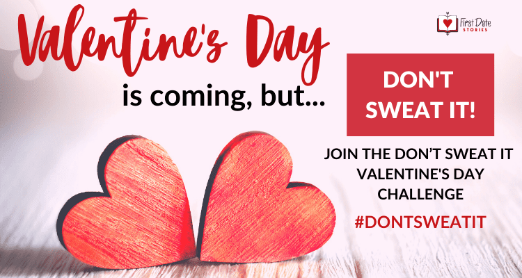 Don't Sweat It This Valentine's Day