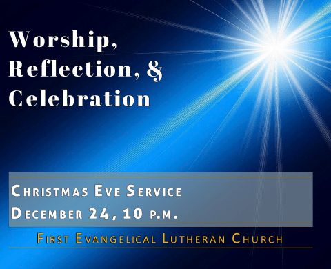 12/24/2019 - Christmas Eve Service, 10 p.m. @ First Evangelical Lutheran Church | Brockton | Massachusetts | United States