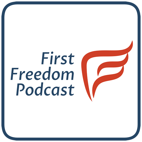 The First Freedom Podcast