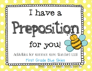 I Have a Preposition For You! Prepositions in First Grade (freebie, too)