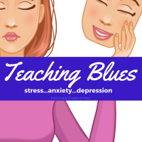 Teaching with the Blues: How to Cope with Stress, Anxiety and Depression