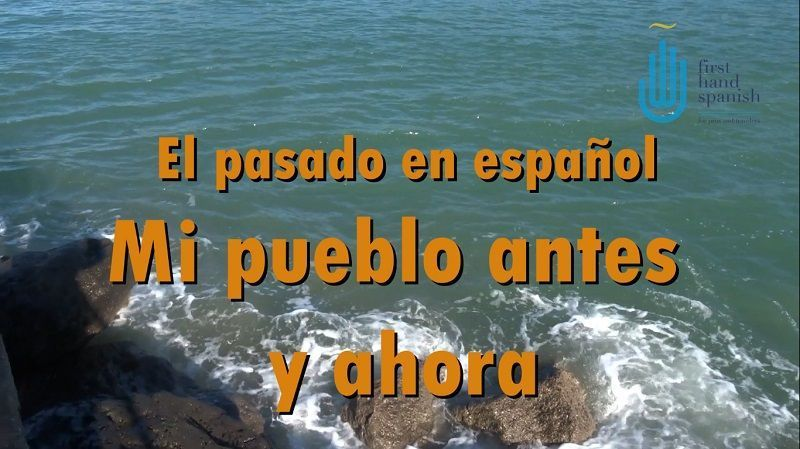 El pasado en español – mi pueblo antes y ahora