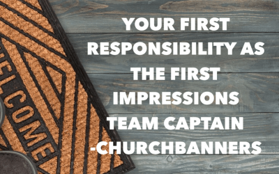 Your First Responsibility as the First Impressions Team Captain