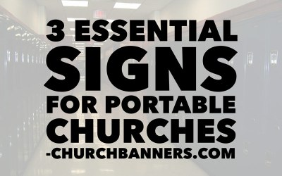 3 Essential Signs for Portable Churches