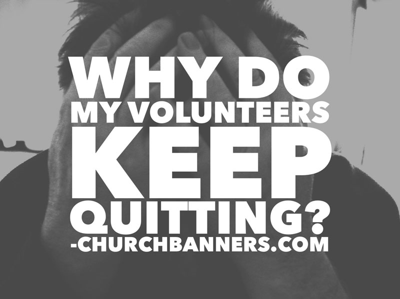 Why do my volunteers keep quitting?
