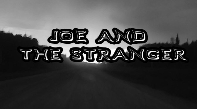 Joe and the Stranger