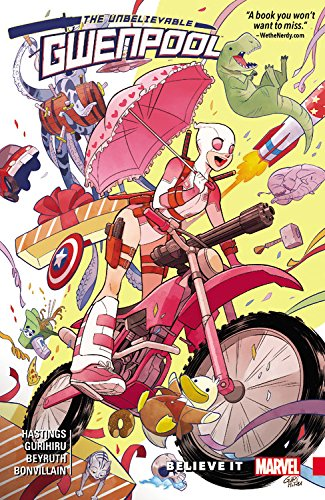 Gwenpool, the Unbelievable Vol. 1: Believe It (The Unbelievable Gwenpool)