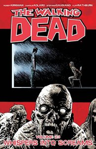 WALKING DEAD TP VOL 23 WHISPERS INTO SCREAMS