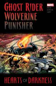 Ghost Rider/Wolverine/Punisher: Hearts of Darkness