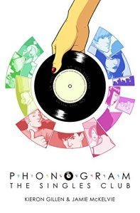 Phonogram Volume 2: The Singles Club (Phonogram: the Singles Club)