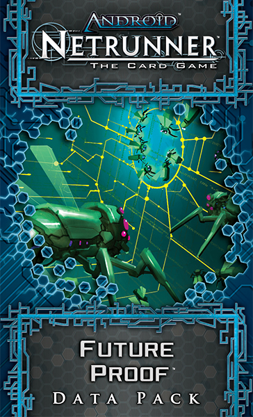 Android: Netrunner Future Proof
