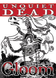 Gloom 2nd Ed: Unquiet Dead