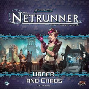 Android: Netrunner – Order and Chaos