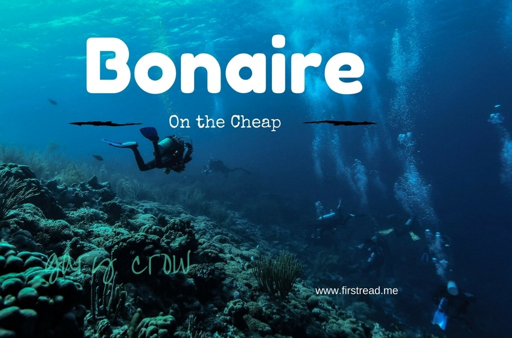 #TravelTruth: Scuba Diving Bonaire on the Cheap