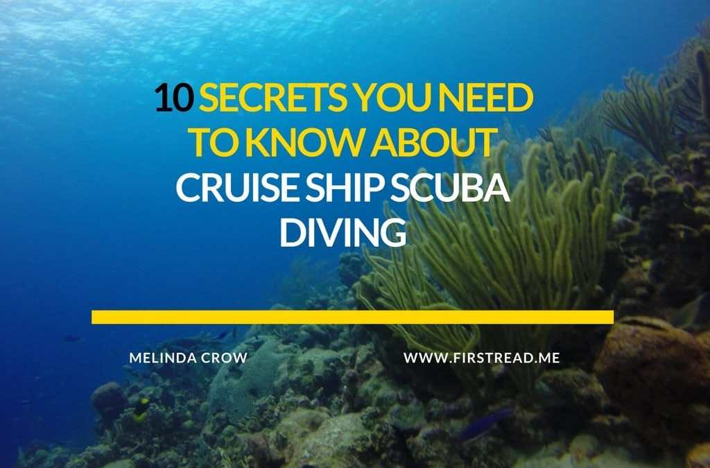 10 Secrets You Need to Know About Cruise Ship Scuba Diving