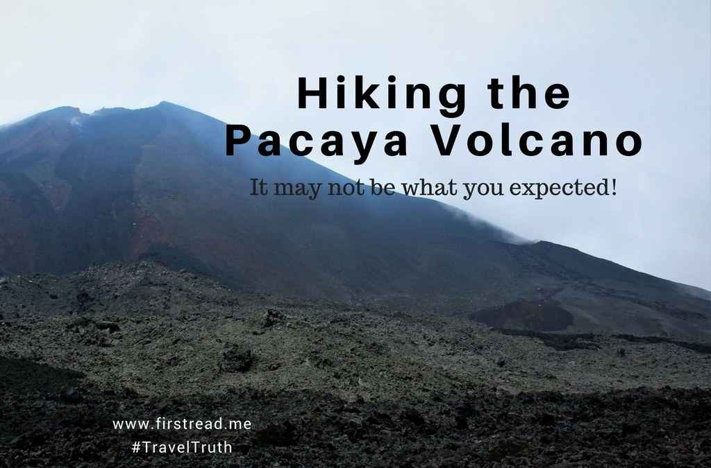 #TravelTruth: Hiking Guatemala's Pacaya Volcano in 2017