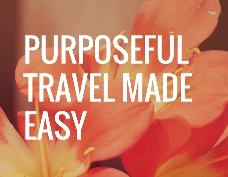 Purposeful Travel Made Easy