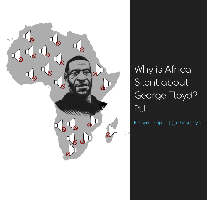 Why is Africa Silent about George Floyd? Pt. 1