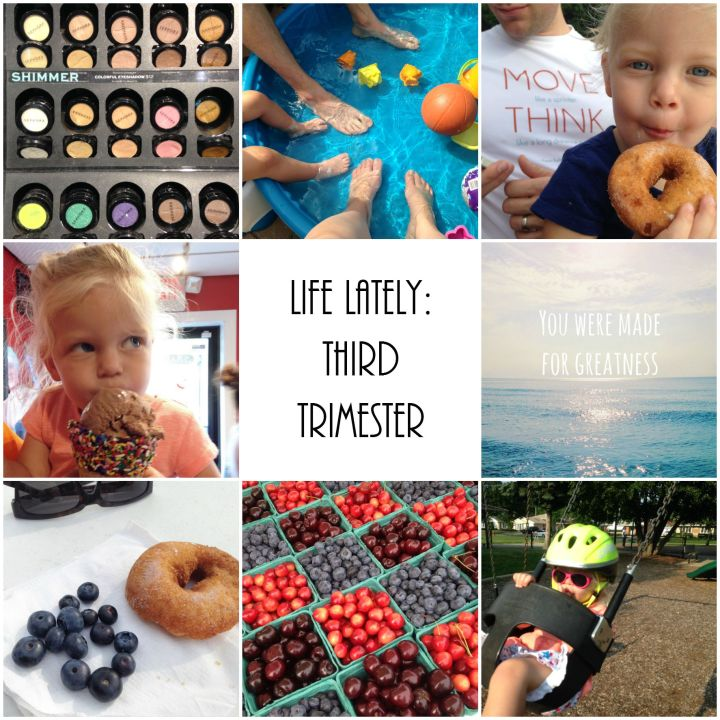 life lately - third trimester