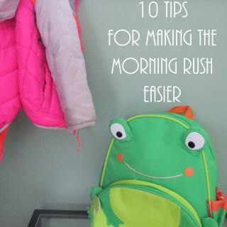 10 Tips for Making the Morning Rush Easier