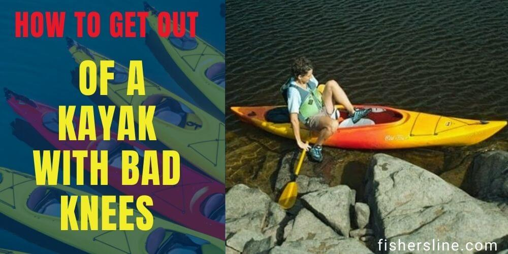 how-to-get-out-of-a-kayak-with-bad-knees
