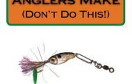 Mistakes Anglers Make - Don't Do This!