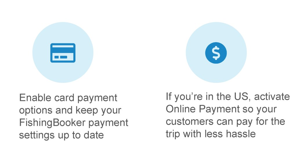 Enable card payment options and keep your FishingBooker payment settings up to date. If you're in the US, activate Online Payment so your customers can pay for the trip with less hassle.