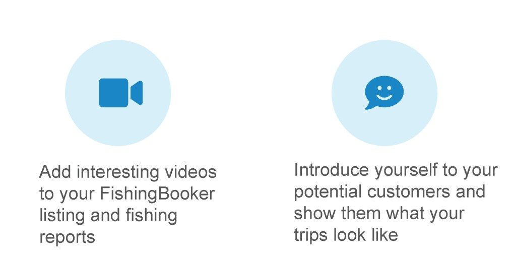 Add interesting videos to your FishingBooker listing and fishing reports. Introduce yourself to your potential customers and show them what your trips look like.