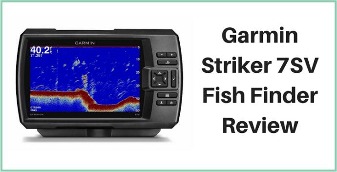 Garmin Striker 7SV Review